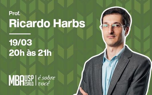 Webinar do MBA em Agronegócios Ricardo Harbs